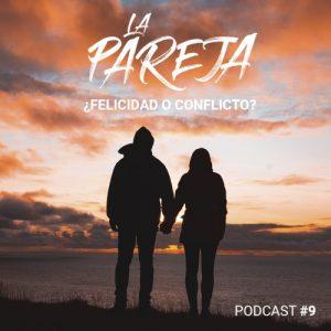 Podcast 9: La pareja: ¿fuente de felicidad o de conflicto?
